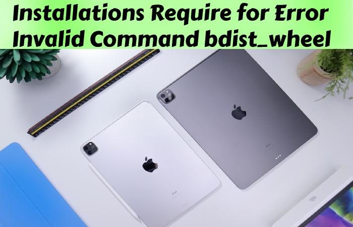 Invalid Command bdist_wheel